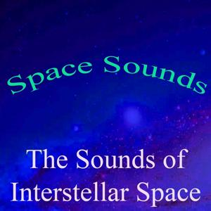 Space Sounds, Vol. 10 (The Sounds of Interstellar Space)