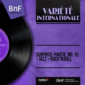 Surprise-partie, no. 15 = Jazz + rock'n roll (Mono Version)