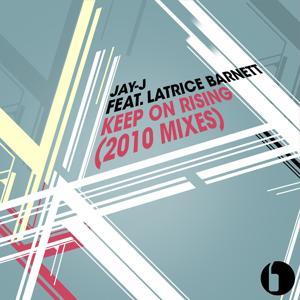 Keep On Rising (feat. Latrice Barnett) [2010 Mixes]