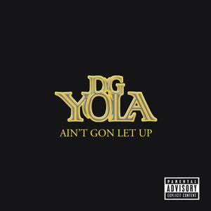Ain't Gon Let Up Digivinyl