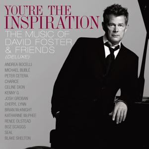 You're The Inspiration: The Music Of David Foster And Friends (Deluxe)