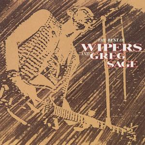 Best Of The Wipers And Greg Sage