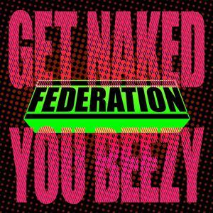 Get Naked You Beezy