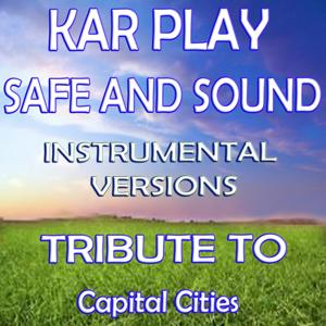 Safe and Sound: Tribute to Capital Cities (Instrumental Versions)
