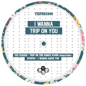 I Wanna Trip on You