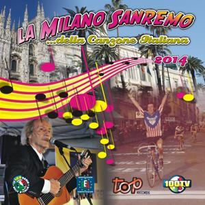 La Milano Sanremo della canzone italiana 2014