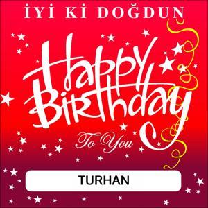 İyi Ki Doğdun Turhan