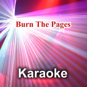 Burn the Pages (Karaoke Version) (Originally Performed By Sia)
