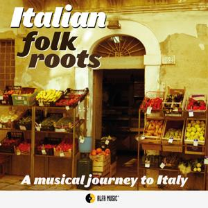 Italian Folk Roots (A Musical Journey to Italy)