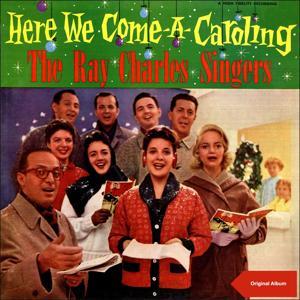 Here We Come A-Caroling (Original Christmas Album)