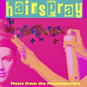 Hairspray (Music from the Motion Picture)