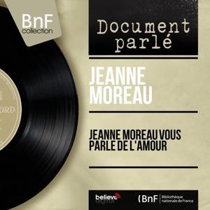 Jeanne Moreau vous parle de l'amour (Mono Version)