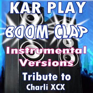 Boom Clap (Instrumental Versions) (Tribute To Charli XCX)