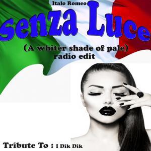 Senza luce (A Whiter Shade Of Pale) [Radio Edit] (Tribute to: I Dik Dik)