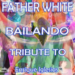 Bailando (Tribute To Enrique Iglesias)