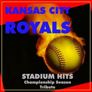 Kansas City Royals Stadium Hits (Championship Season Tribute)
