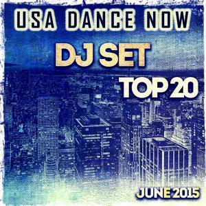 USA Dance Now DJ Set Top 20 June 2015