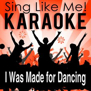 I Was Made for Dancing (Karaoke Version)