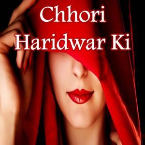 Chhori Haridwar Ki