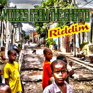 Voices from the Ghetto Riddim