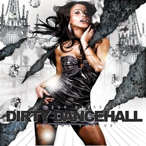 Dirty Dancehall, Vol. 12 (Hosted by DJ Reup)