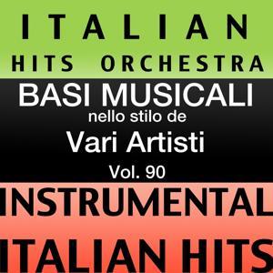 Basi musicale nello stilo dei vari artisti (instrumental karaoke tracks) Vol. 90