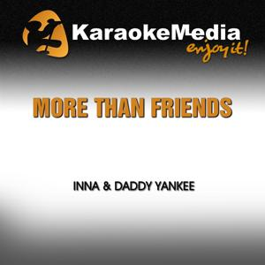 More Than Friends (Karaoke Version) [In the Style of Inna & Daddy Yankee]