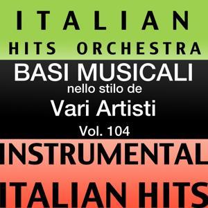 Basi musicale nello stilo dei vari artisti (instrumental karaoke tracks) Vol. 104