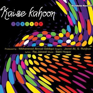 Kaise Kahoon