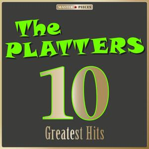 Masterpieces Presents The Platters: 10 Greatest Hits