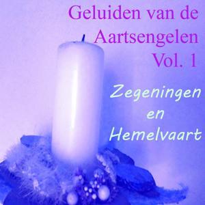 Geluiden Van De Aartsengelen, Vol. 1 (Zegeningen En Hemelvaart)