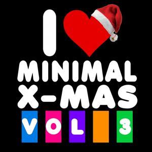 I Love Minimal X-Mas, Vol. 3