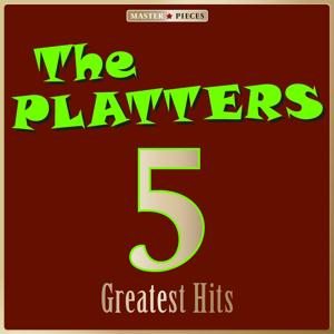 Masterpieces Presents The Platters: 5 Greatest Hits