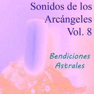 Sonidos de los Arcángeles, Vol. 8 (Bendiciones Astrales)
