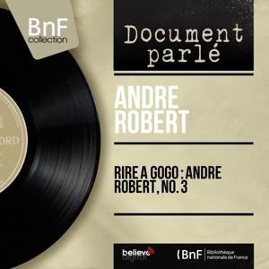 Rire à gogo : André Robert, no. 3 (Live, Mono Version)