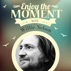 Enjoy the Moment with Willie Nelson