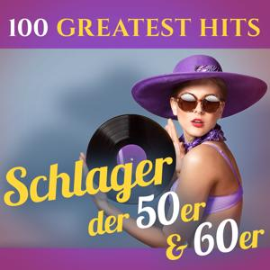 100 Greatest Hits: Schlager der 50er & 60er (Recordings - Top Sound Quality!)