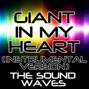 Giant in My Heart (Instrumental Version)