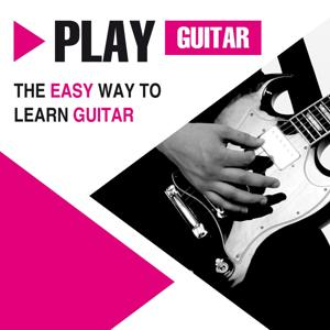 Play Guitar - The Easy Way to Learn Guitar