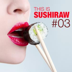 This Is Sushiraw, Vol. 3