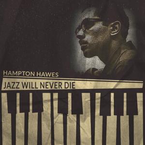 Jazz Will Never Die (Remastered)