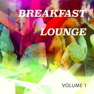 Breakfast Lounge, Vol. 1 (Wake up Lounge & Beats)