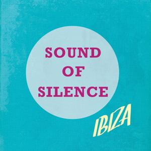 Sound of Silence - Ibiza, Vol. 1 (Finest White Isle Chill out from Ibiza's Laid Back Side)