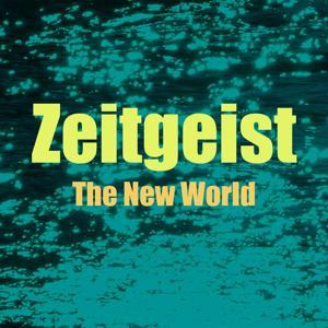 Zeitgeist, Vol. 6 (The New World)