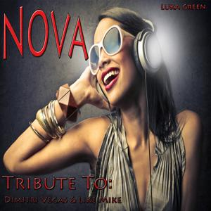Nova: Tribute to Dimitri Vegas, Like Mike (Remixed)