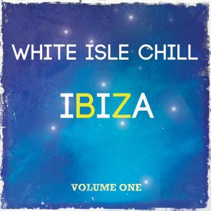 White Isle Chill - Ibiza, Vol. 1 (Premium Downbeat & Chill out Songs)