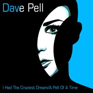 I Had the Craziest Dream / A Pell of a Time