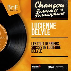 Les tout derniers succès de Lucienne Delyle (Mono version)