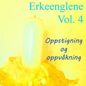 Erkeenglene, Vol. 4 (Oppstigning Og Oppvåkning)
