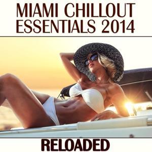 Miami Chillout Essentials 2014 (Reloaded)